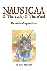 The Art of Nausicaa of the Valley of the Wind - Watercolor Impressions (Studio Ghibli Library) by Hayao Miyazaki (2011-06-09)