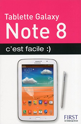 Tablette Samsung Galaxy Note 8, cest facile :) (French Edition ...