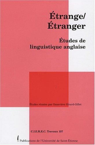 Etrange/Etranger : Etudes de linguistique anglaise par Geneviève Girard-Gillet