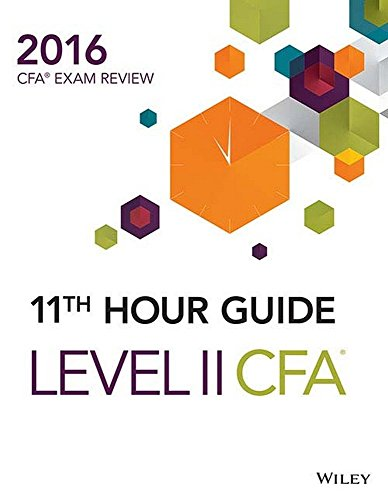 Wiley 11th Hour Guide for 2016 Level II CFA Exam (Test Prep & Certification)
