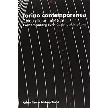Torino Contemporeana: Contemporary Turin Guide to Architecture