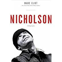 [Nicholson: A Biography] (By: Marc Eliot) [published: November, 2014]