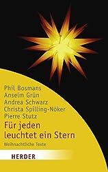 Für jeden leuchtet ein Stern: Weihnachtliche Texte von Phil Bosmans, Anselm Grün, Andrea Schwarz, Christa Spilling-Nöker, Pierre Stutz von Ulrich Sander (Herausgeber), Phil Bosmans (7. Oktober 2008) Taschenbuch