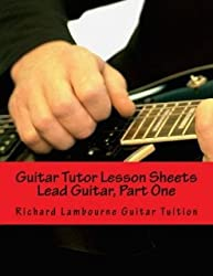 [(Guitar Tutor Lesson Sheets: Lead Guitar, Part One)] [Author: Richard Lambourne] published on (October, 2014)