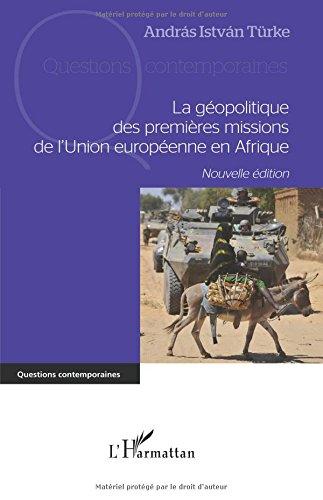 La géopolitique des premières missions de l'Union européenne en Afrique