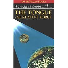 The Tongue a Creative Force[TONGUE A CREATIVE FORCE][Paperback]