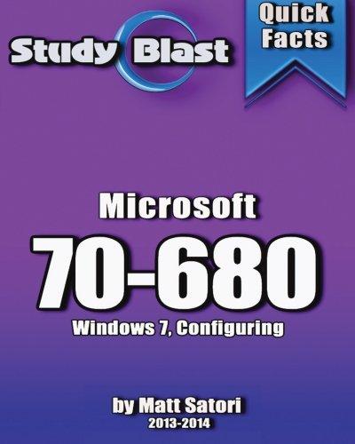 Study Blast Microsoft 70-680 Exam Study Guide: 70-680: Windows 7, Configuring por Matt Satori