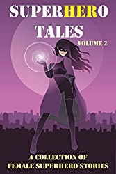 SuperHERo Tales: A Collection of Female Superhero Stories (SuperHERo Tales anthology Book 2)