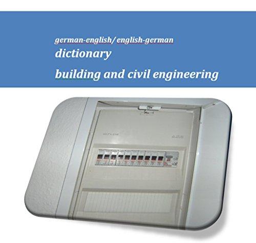 english-german dictionary building and civil engineering - deutsch-englisch Woerterbuch Bautechnik/ Architektur (Begriffe- Fachuebersetzungen)