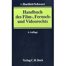 Handbuch des Film-, Fernseh- und Videorechts