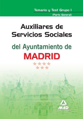 Auxiliares De Servicios Sociales Del Ayuntamiento De Madrid. Temario Y Test Grupo I (Parte General)