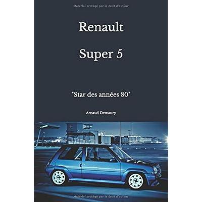 Renault Super 5: 'Star des années 80'