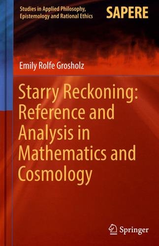 Starry Reckoning: Reference and Analysis in Mathematics and Cosmology par Emily Rolfe Grosholz