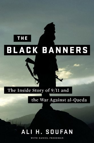 The Black Banners: The Inside Story of 9/11 and the War Against al-Qaeda (English Edition)
