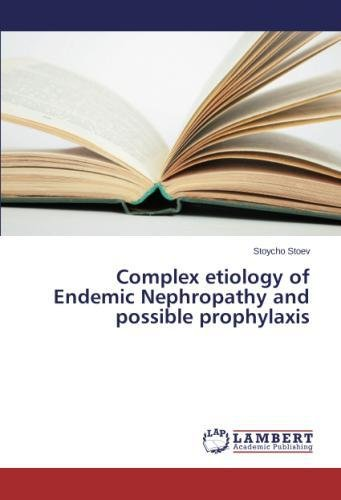Complex etiology of Endemic Nephropathy and possible prophylaxis