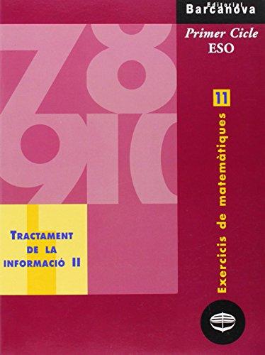 Exercicis de matemàtiques 11. Tractament de la informació II (Materials Educatius - Material Complementari Eso - Quaderns De Matemàtiques) - 9788448915377