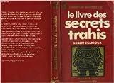 Le Livre des secrets trahis (J'ai lu) de Robert Charroux ( 1980 ) - Éditions J'ai lu; Édition EDITIONS J'AI LU N°A378 (1980)