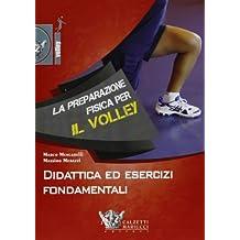 La preparazione fisica per il volley. Didattica ed esercizi fondamentali. Con DVD