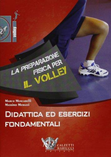 La preparazione fisica per il volley. Didattica ed esercizi fondamentali. Con DVD por Marco Mencarelli