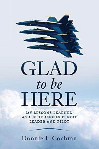 glad-to-be-here-my-lessons-learned-as-a-blue-angels-flight-leader-and-pilot