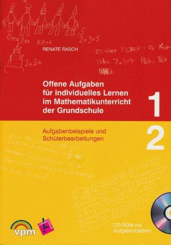 Offene Aufgaben Mathematik 1/2. für individuelles Lernen im Mathematikunterricht: Lehrerband mit CD-ROM Klasse 1/2