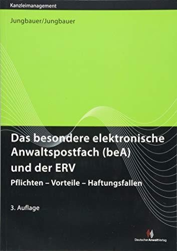 Das besondere elektronische Anwaltspostfach (beA) und der ERV: Pflichten - Vorteile - Haftungsfallen (Kanzleimanagement)