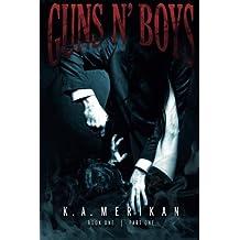 Guns n' Boys book 1 part 1 (gay dark erotic romance mafia thriller) (Volume 1) by K. A. Merikan (2015-08-20)