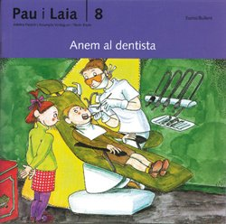 Anem al dentista (Pau i Laia)
