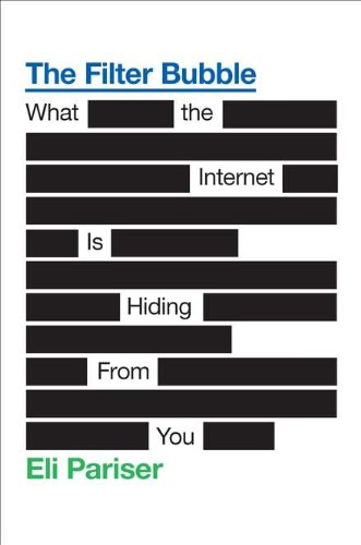 The Filter Bubble: What the Internet Is Hiding from You por Eli Pariser