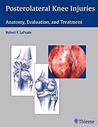Posterolateral Knee Injuries: Anatomy, Evaluation and Treatment