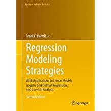Regression Modeling Strategies : With Applications to Linear Models, Logistic and Ordinal Regression, and Survival Analysis