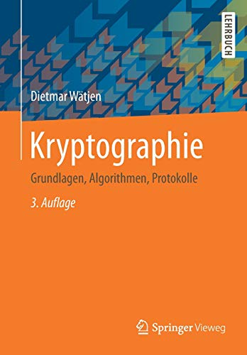 Kryptographie: Grundlagen, Algorithmen, Protokolle