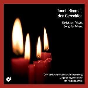 Tauet, Himmel, den Gerechten (Lieder zum Advent)