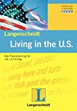 Living in the U.S.: Das Praxistraining für Job und Alltag