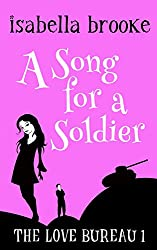 A Song For A Soldier: The Love Bureau Book One