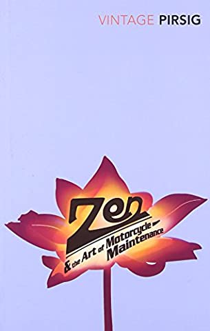 Zen And The Art Of Motorcycle Maintenance: An Inquiry into