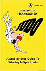 Gene Lebell's Handbook of Judo: A Step-By-Step Guide to Winning in Sport Judo (Black Male/Female Relationships Book) by Gene Lebell (1996-01-02)