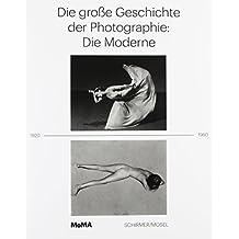 Die große Geschichte der zeitgenössischen Photographie: 1920-1960