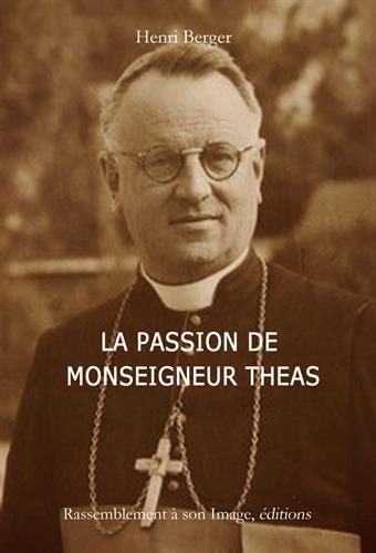 La passion de monseigneur Théas