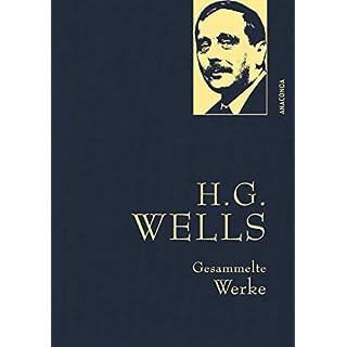 H.G. Wells - Gesammelte Werke (Die Zeitmaschine - Die Insel des Dr. Moreau - Der Krieg der Welten - Befreite Welt) - Iris-Leinen mit Goldprägung (Anaconda Gesammelte Werke)