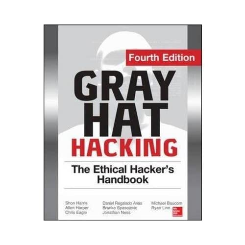 [(Gray Hat Hacking the Ethical Hacker's Handbook)] [By (author) Daniel Regalado ] published on (February, 2015)
