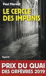 Le Cercle des impunis - Prix du Quai des Orfèvres 2019 de Paul Merault