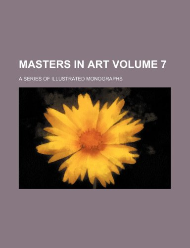 Masters in art Volume 7; a series of illustrated monographs