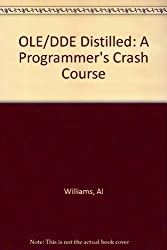 Ole 2.0 and Dde Distilled: A Programmer's Crash Course by Al Williams (1994-06-01)