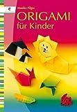 Origami für Kinder (Hobby-Ratgeber / Illustrierte Ausgabe) [Broschiert]