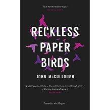 Reckless Paper Birds