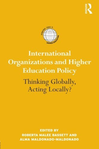 international-organizations-and-higher-education-policy-thinking-globally-acting-locally-internation