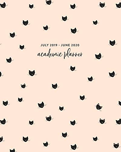 July 2019 - June 2020 Academic Planner: Black Kitty Cats 2019-2020 Peach Weekly & Monthly Dated Calendar Organizer with To-Do's, Checklists, Notes and Goal Setting Pages