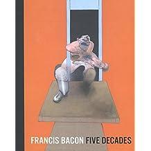 Francis Bacon : Five Decades