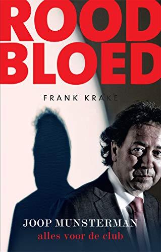 Rood Bloed: Joop Munsterman Alles voor de club (Dutch Edition) por Frank Krake